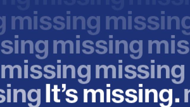 It's missing