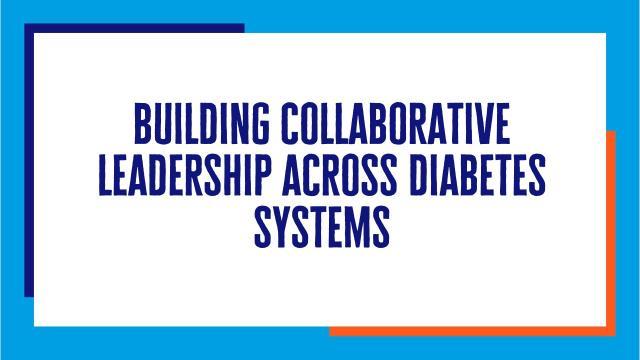 Building Collaborative Leadership across Diabetes Systems